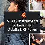 5 Easy Instruments to Learn for Adults & Children
