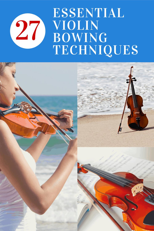 Essential Violin Bowing Techniques