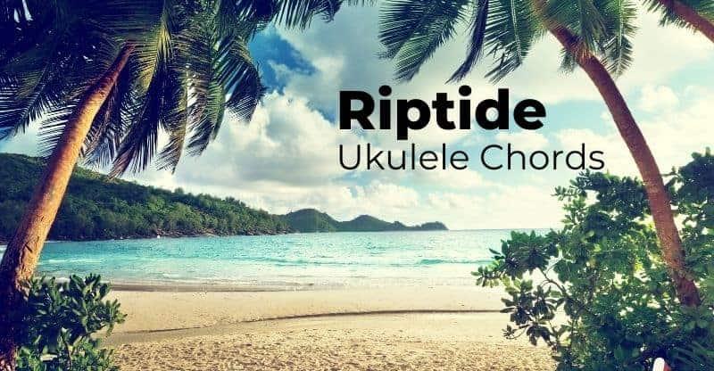Riptide Ukulele Chords